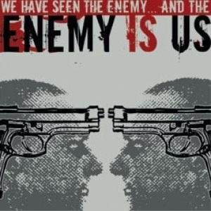 cd we have seen the enemy... and the enemy is us