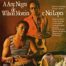 cd - wilson moreira & nei lopes: a arte negra de