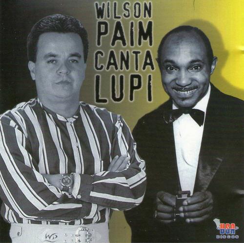 cd wílson paim - canta lupi = felicidade - namorados - volta