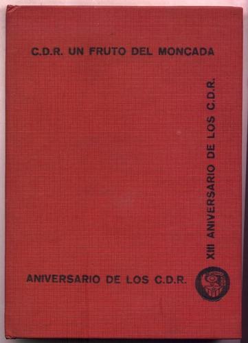 c.d.r. un fruto del moncada. xiii aniversario. (cuba)