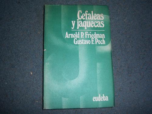 cefaleas y jaquecas - arnold friedman - g. poch - ed. eudeba