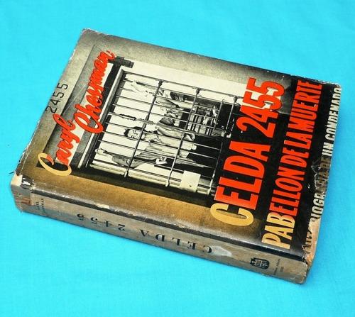 celda 2455 pabellón d la muerte autobiografía caryl chessman