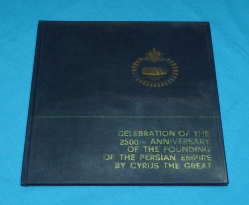 celebración 2500 aniversario impero persa de ciro el grande