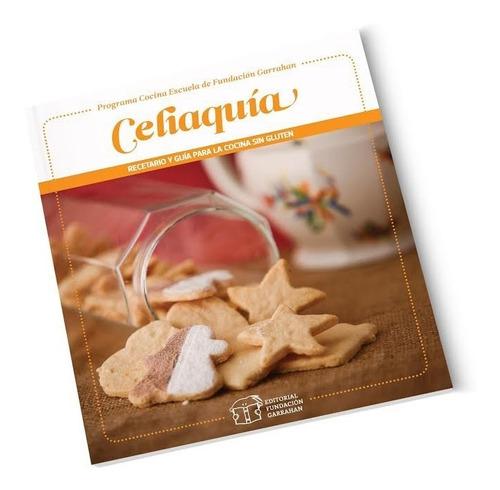 celiaquía recetario y guía para la cocina sin gluten - e -