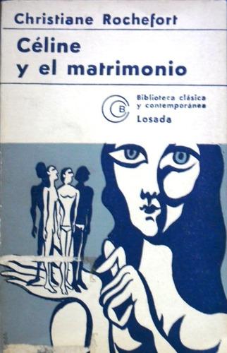 celine y el matrimonio - christiane rochefort - novela 1976.