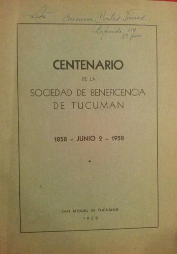centenario de la sociedad de beneficiencia de tucuma 1858 -