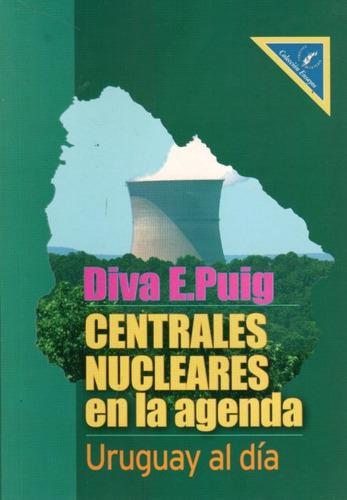 centrales nucleares en la agenda de puig diva e  de la plaza