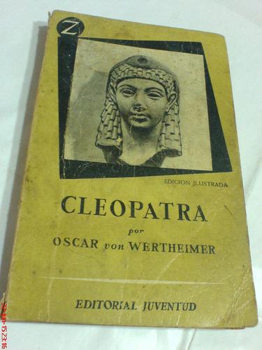 ceopatra  por oscar von wertheimer  (primera edicion 1958)
