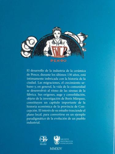 cerámica en penco industria y sociedad 1888-1962 b. márquez