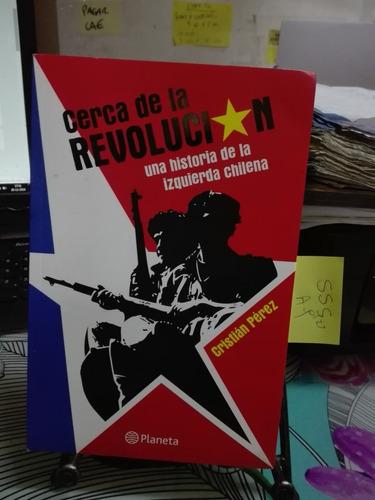 cerca de la revolucion // cristian perez
