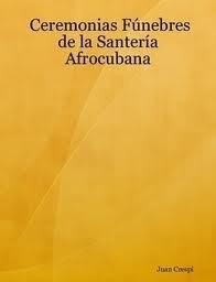 ceremonias funebres de la santeria afrocubana
