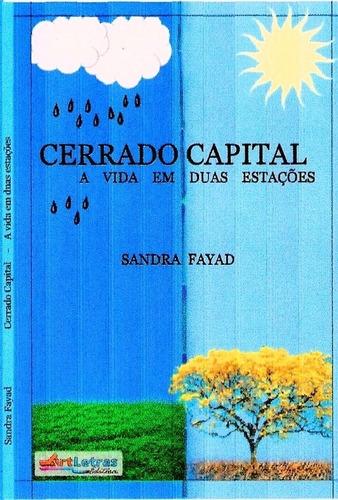 cerrado capital - a vida em duas estações (seca e chuva)