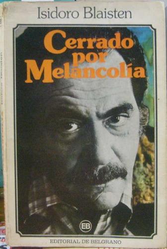 cerrado por melancolia - blaisten, isidoro - de belgrano