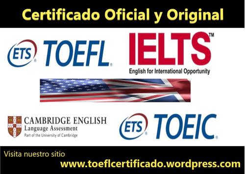 certificado de exámen toefl y cambridge máxima puntiación