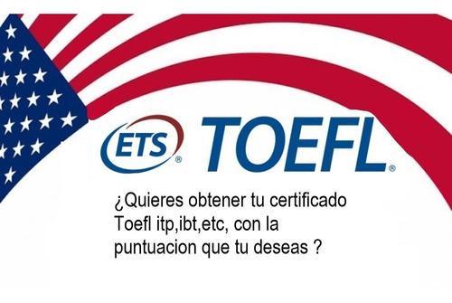 certificados toefl sin hacer examen, puntuacion a elegir.