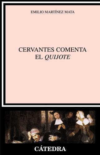 cervantes comenta el  quijote (libro crítica literaria. hist