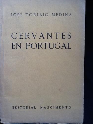 cervantes en portugal - josé toribio medina - 1926