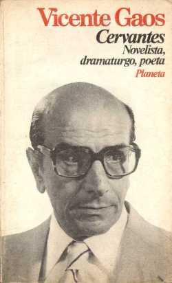 cervantes, novelista, dramaturgo, poeta - vicente gaos
