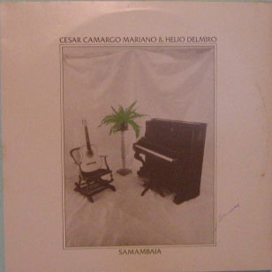 cesar camargo mariano & helio delmiro - samambia - 1981