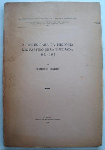 cestino. historia del partido de ensenada. 1949.
