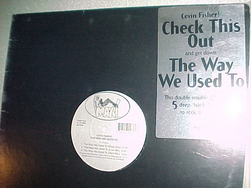 cevin fisher - the way we used to / check this out (2 tracks