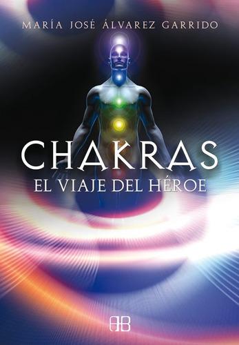 chakras - el viaje del heroe, alvarez garrido, arkano