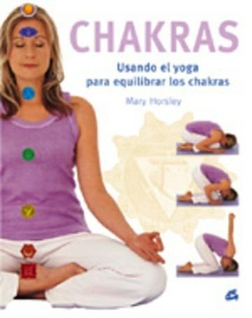 chakras usando el yoga  de mary horsley