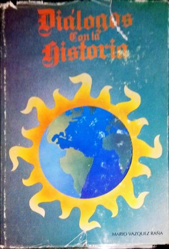 chambajlum dialogos con la historia mario vazquez raña