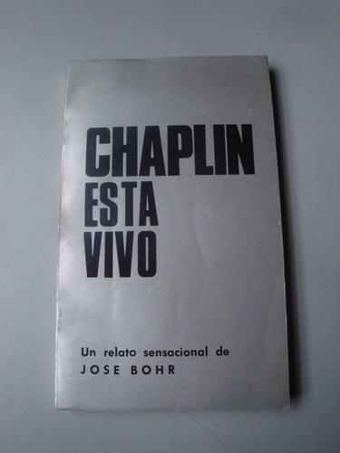 chaplin está vivo - jose bohr - como nuevo