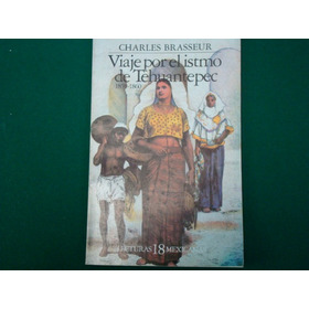 Charles Brasseur, Viaje Por El Istmo De Tehuantepec
