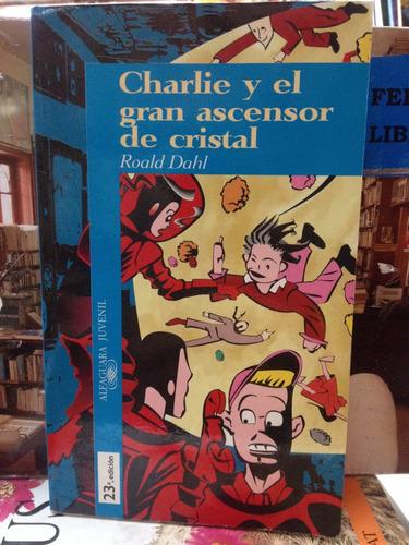 charlie y el gran ascensor de cristal - roald dahl
