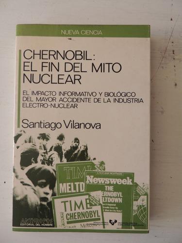 chernobil el fin del mito nuclear. santiago vilanova