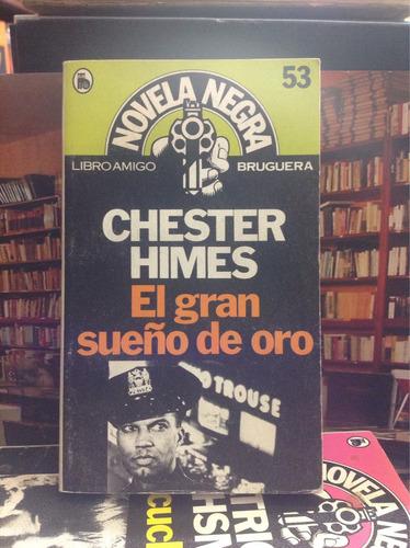 chester himes. el gran sueño de oro. novela