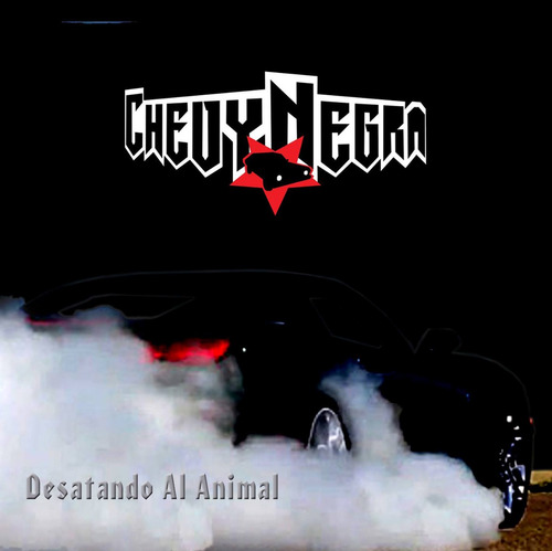 chevy negra  desatando al animal  cd