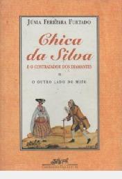 Chica Da Silva E O Contratador Dos Diama Júnia Ferreira Fur