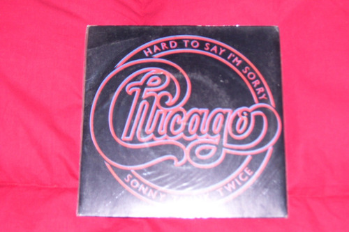 chicago - hard to say i'm sorry - 7' simple vinilo