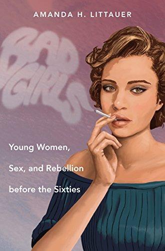Chicas Malas Mujeres Jóvenes Sexo Y Rebelión Antes De Los