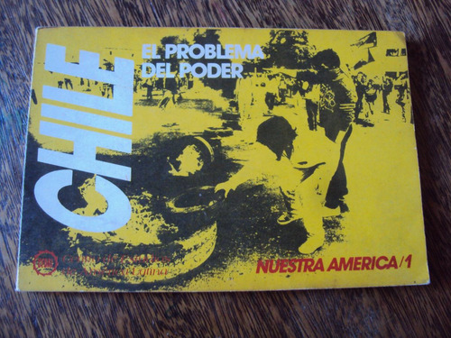 chile el problema del poder nuestra america 1987