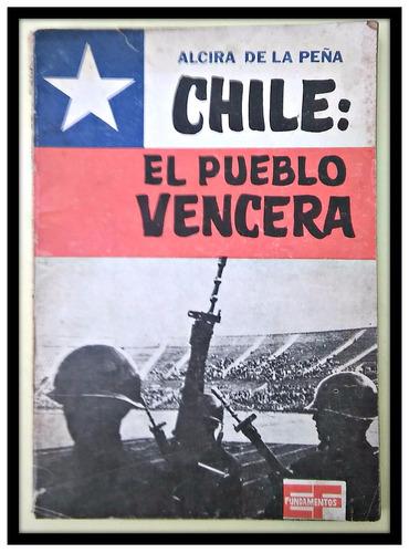 chile: el pueblo vencerá alcira de la peña