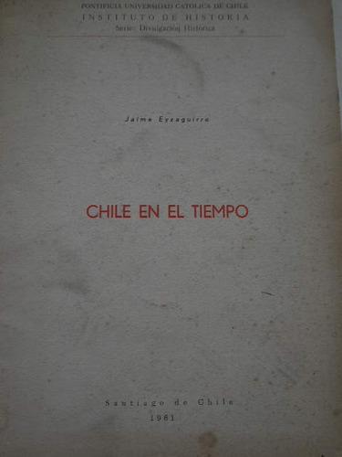 chile en el tiempo (jaime eyzaguirre)