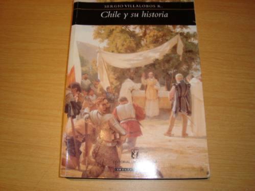 chile y su historia por sergio villa lobos r.