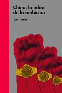 china: la edad de la ambición(libro ciencias políticas)