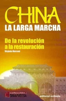 china. la larga marcha. de la revolución a la restauración