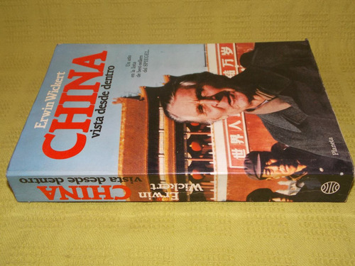 china vista desde adentro - erwin wickert - planeta