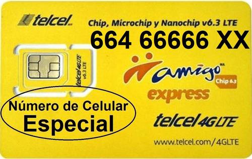 chip telcel 664 66666 xx número especial lada 664 c/envío.