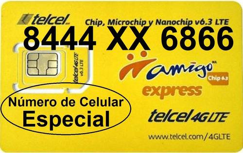 chip telcel 8444 xx 6866 número especial lada 844 c/envío $.