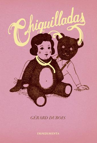 chiquilladas, gerard dubois, ed. impedimenta #