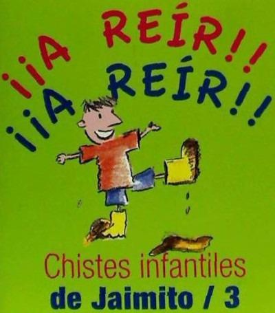 chistes infantiles de jaimito 3(libro )