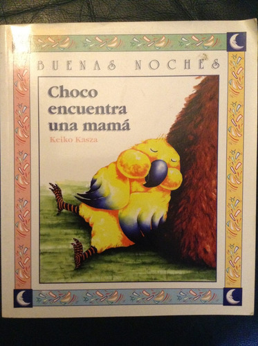 choco encuentra una mamá - libro infantil - keiko kasza