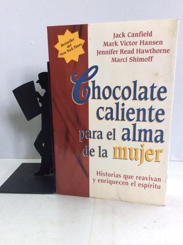 chocolate caliente para el alma de la mujer, jack canfield
